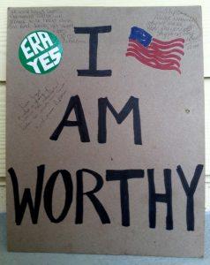 I Am Worthy sign with ERA YES sticker